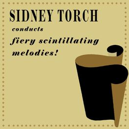 Album cover of Sidney Torch Conducts Fiery Scintillating Melodies!