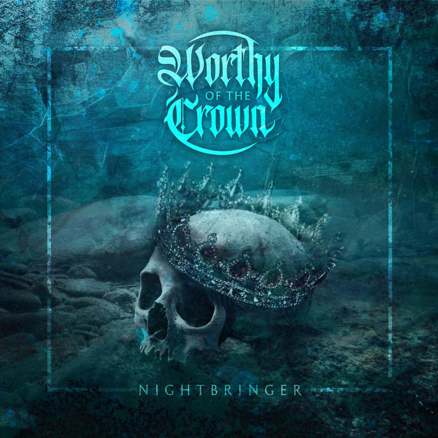 Worthy of the Crown - Nightbringer [single] (2020)