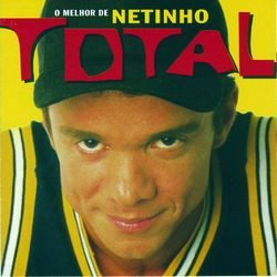 Netinho – Total O Melhor De Netinho 2006 CD Completo
