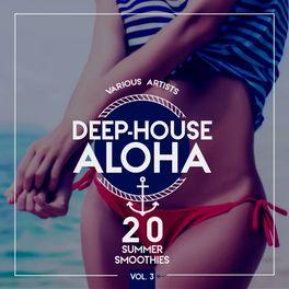 Various Artists - Deep-House Aloha, Vol. 3 (20 Summer Smoothies)