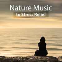 Relaxation and Meditation: Nature Music to Stress Relief – Relaxing