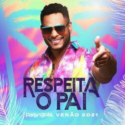 Download Parangolé - Respeita o Pai: Verão 2021