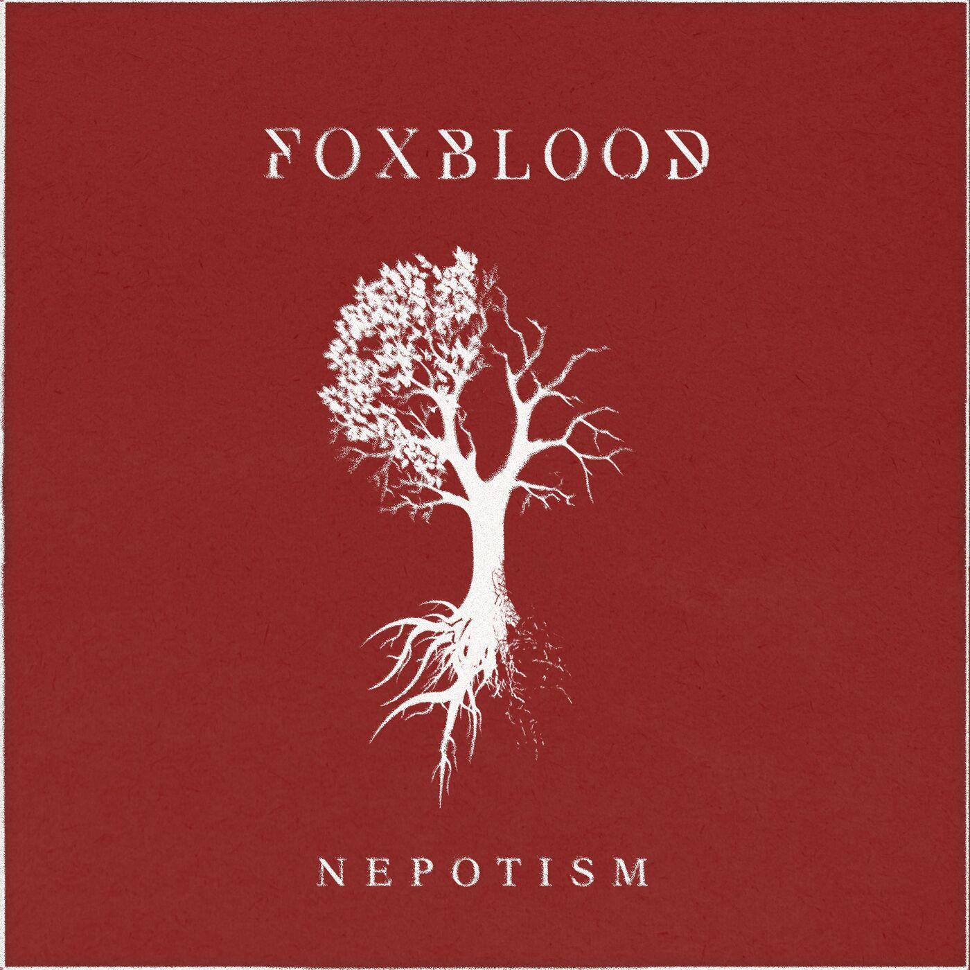 Foxblood - Nepotism [single] (2020)