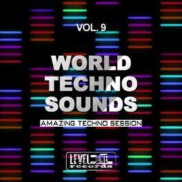 Album cover of World Techno Sounds, Vol. 9 (Amazing Techno Session)