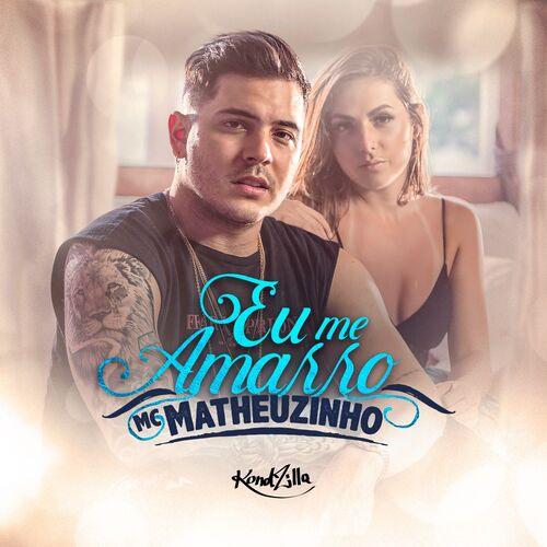 Baixar Música Eu Me Amarro – MC Matheuzinho (2019) Grátis