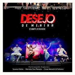 Desejo De Menina – Cumplicidade (Ao Vivo) 2015 CD Completo