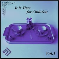 Various Artists: It Is Time for Chill-Out, Vol  1 - Music