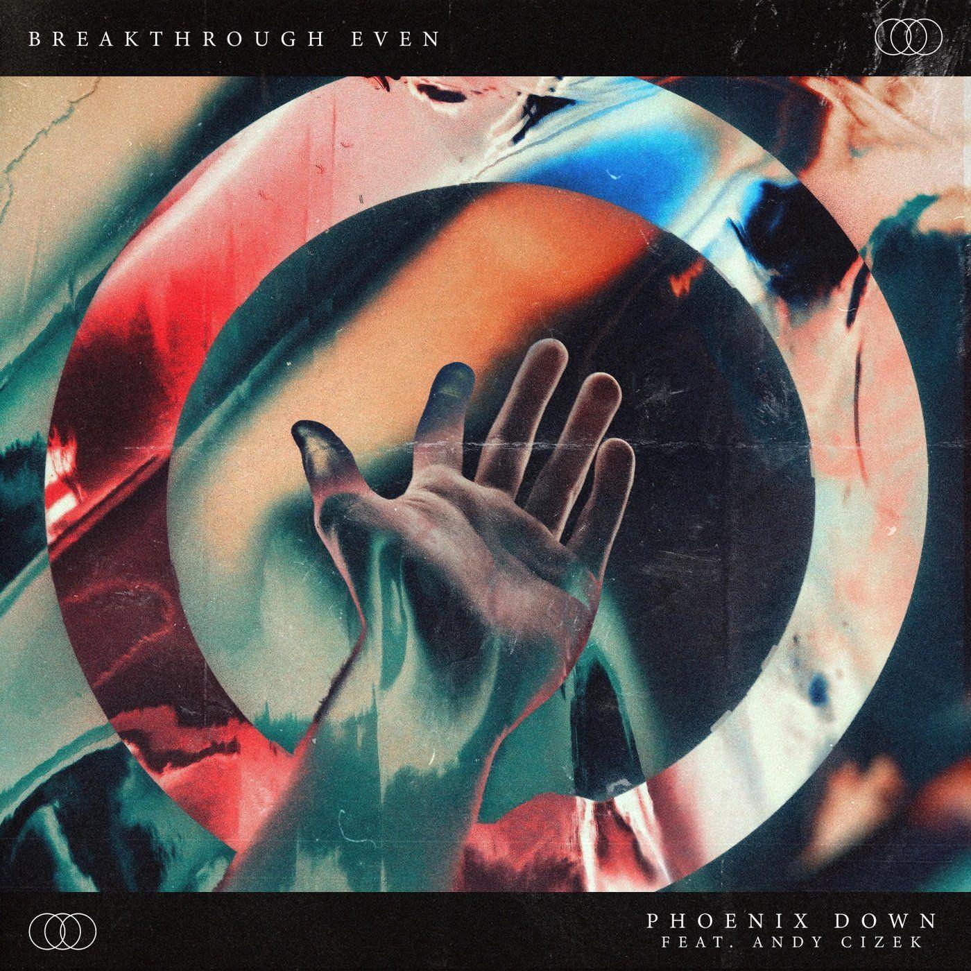 Breakthrough Even - Phoenix Down [single] (2021)