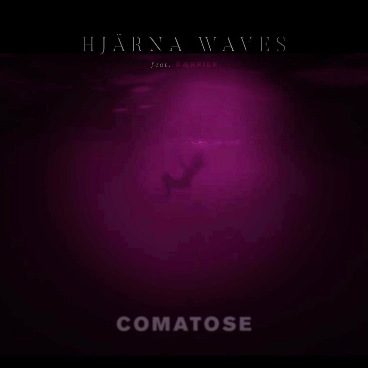 Hjärna Waves - Comatose (feat. bærrier) [single] (2020)