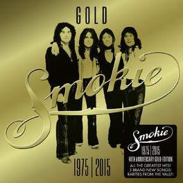 Smokie - GOLD: Smokie Greatest Hits (40th Anniversary Deluxe Edition 1975-2015)