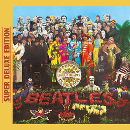 The Beatles - Sgt. Pepper's Lonely Hearts Club Band (Super Deluxe Edition)