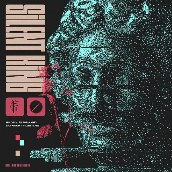 Silent Planet / Fit For A King - Trilogy / Stockholm [single] (2021)