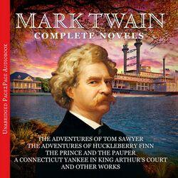 Mark Twain: The Complete Novels Audiobook