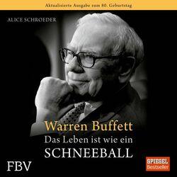 Warren Buffett - Das Leben ist wie ein Schneeball Audiobook
