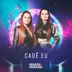 Download Cadê Eu – Maiara e Maraisa MP3 320 Kbps Torrent