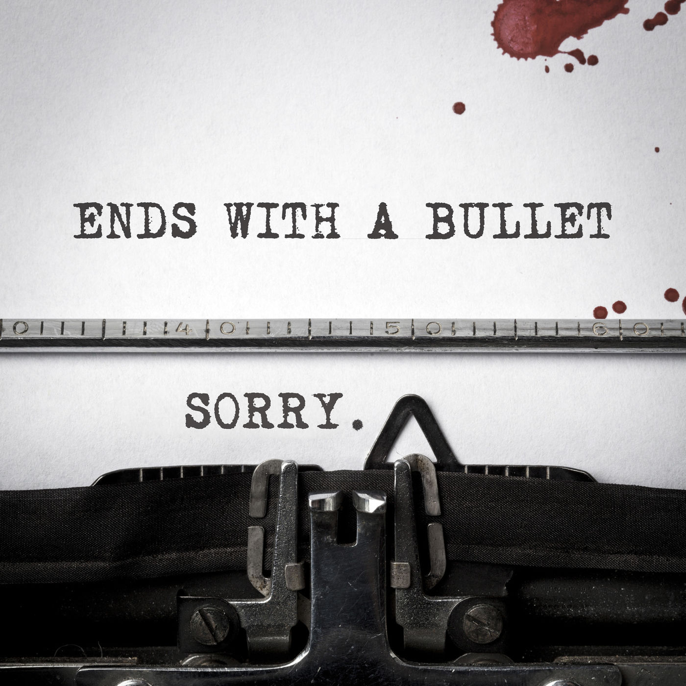Ends With A Bullet - Sorry [single] (2019)