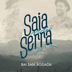 Raí Saia Rodada – Saia na Serra 2019 CD Completo