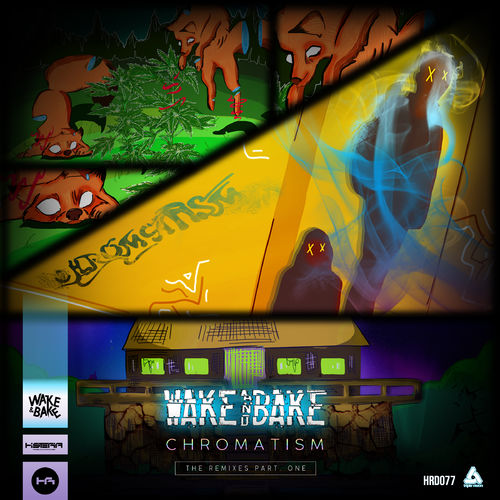 Wake&Bake - CHROMATISM The Remixes EP Part One EP