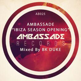 Album cover of Ambassade Ibiza Season Opening Mixed by Bk Duke