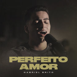 Gabriel Brito – Perfeito Amor CD Completo