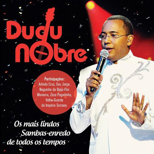 Baixar CD Os Mais Lindos Sambas Enredo de Todos os Tempos – Dudu Nobre (2014) Grátis