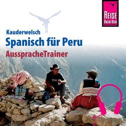 Reise Know-How Kauderwelsch AusspracheTrainer Spanisch für Peru