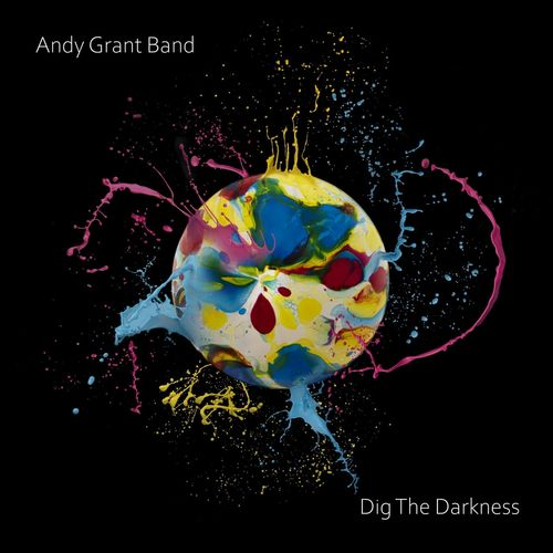 Andy Grant Band- Dig the Darkness 2021 mp3 320 kbps