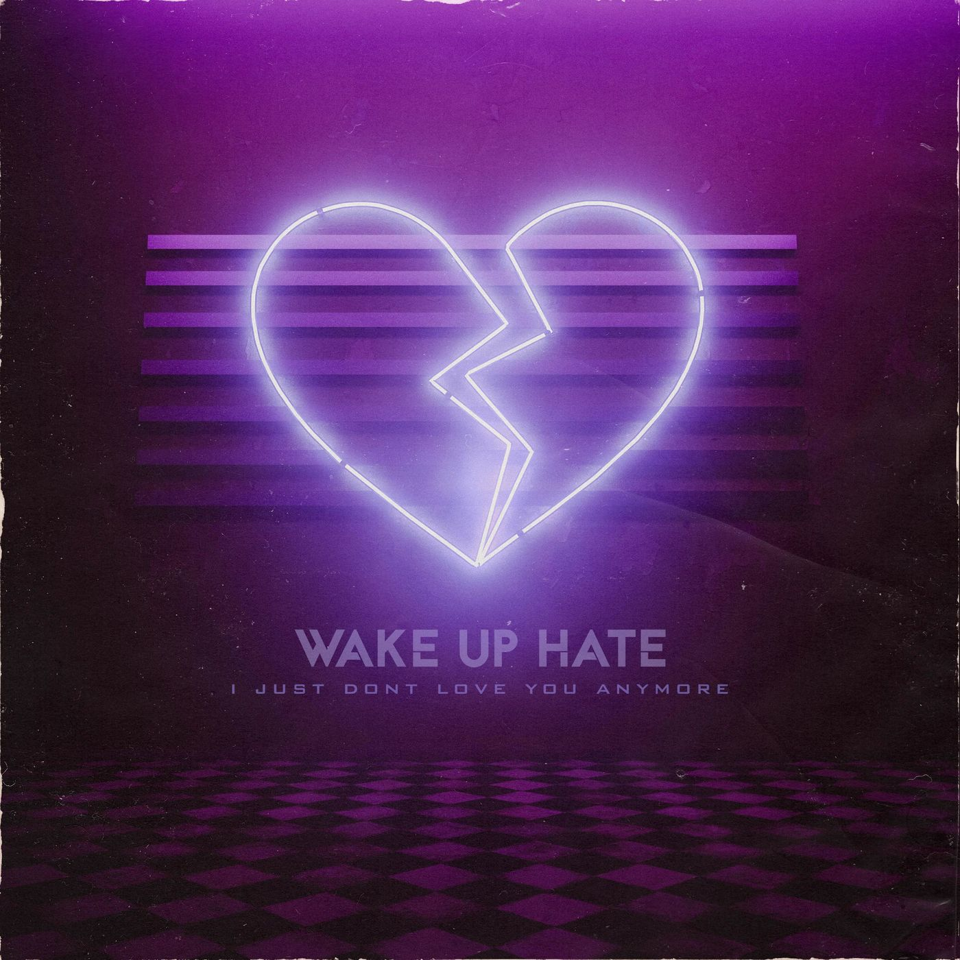 Wake Up Hate - I Just Don't Love You Anymore [single] (2020)