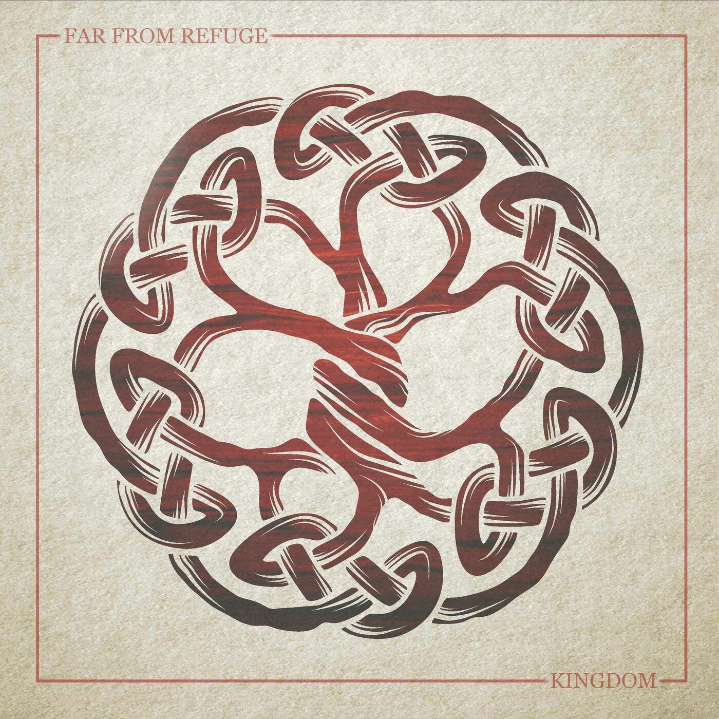 Far From Refuge - Kingdom [single] (2020)