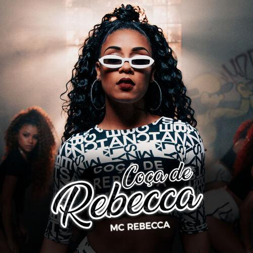 Single Coça de Rebecca – Mc Rebecca, Dj Rogerinho do Quero (2018)