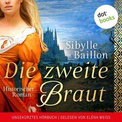 Die zweite Braut (Historischer Roman - Ungekürztes Hörbuch) Audiobook