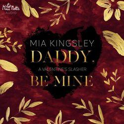 Daddy, Be Mine (A Valentine's Slasher)