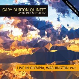 Gary Burton Quintet - Live In Olympia, Washington 1976 (Remastered) [feat. Pat Metheny]