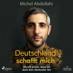 Deutschland schafft mich! Als ich erfuhr, dass ich doch kein Deutscher bin Audiobook