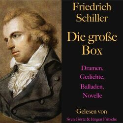 Friedrich Schiller: Die große Box (Dramen, Gedichte, Balladen, Novellen) Audiobook