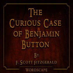 The Curious Case of Benjamin Button (By F. Scott Fitzgerald)