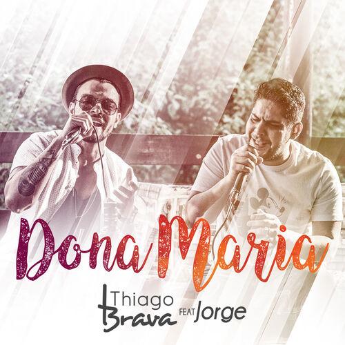 Música Dona Maria – Thiago Brava, Jorge (2017)