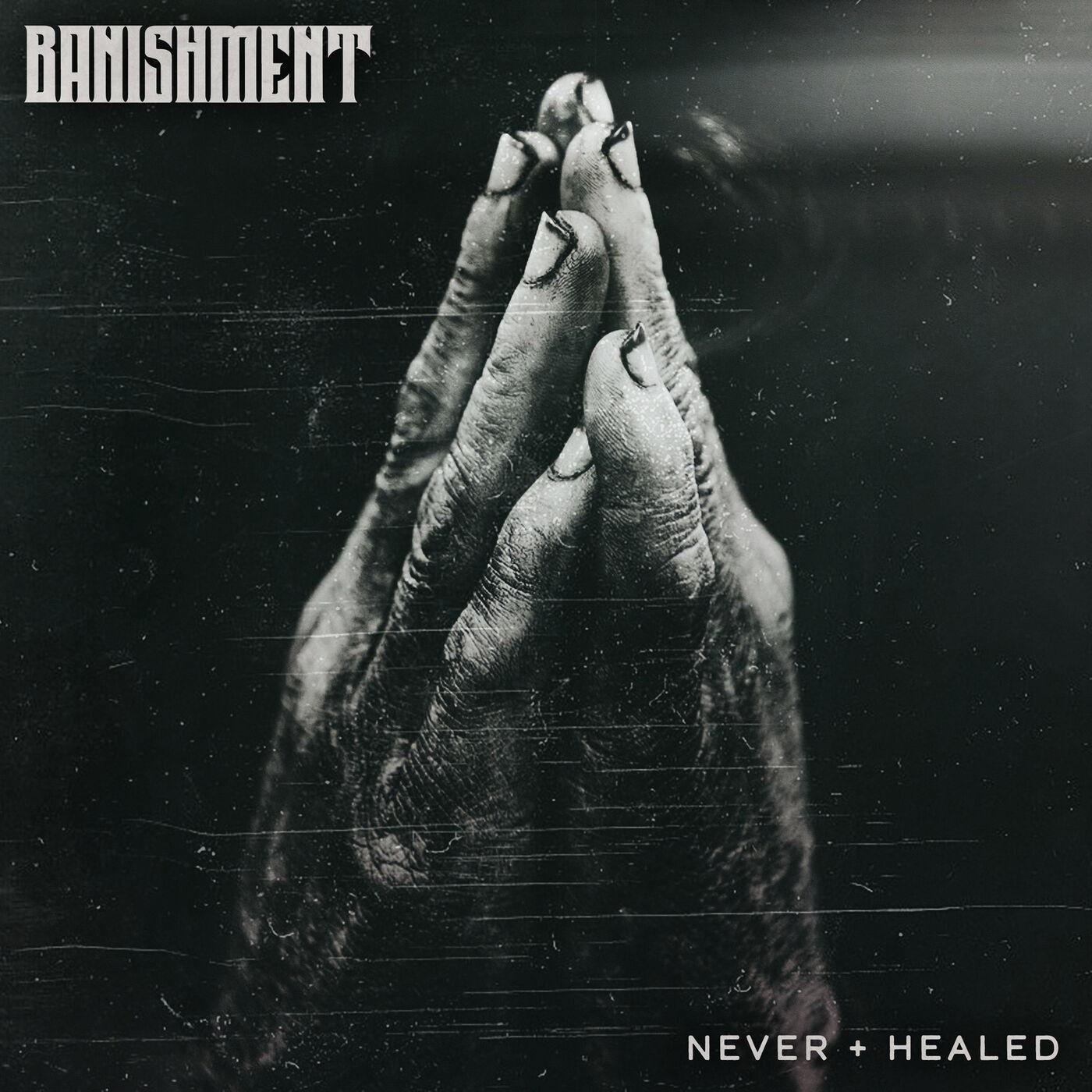 Banishment - Never + Healed [EP] (2019)