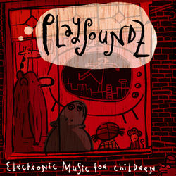 PLAYSOUNDZ (Electronic music for children)