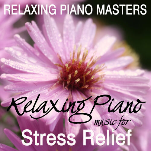 Relaxing Piano Masters: Relaxing Piano Music For Meditation