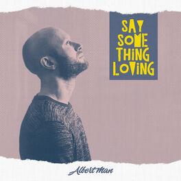 Album cover of Say Something Loving