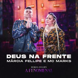 Deus Na Frente - Márcia Fellipe e MC Marks