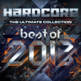 Album cover of Hardcore The Ultimate Collection Best Of 2013