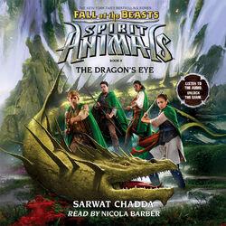 The Dragon's Eye - Spirit Animals: Fall of the Beasts, Book 8 (Unabridged) Audiobook