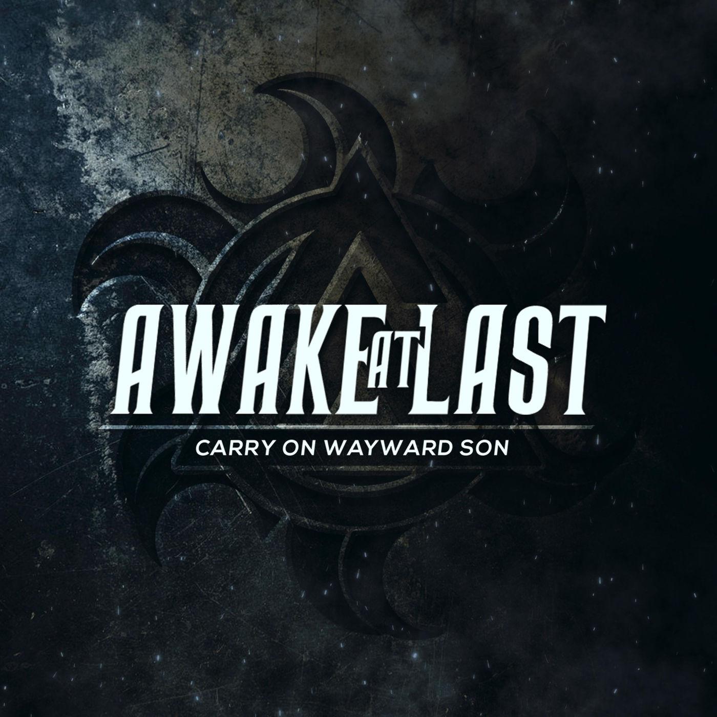 Awake At Last - Carry on Wayward Son [single] (2020)