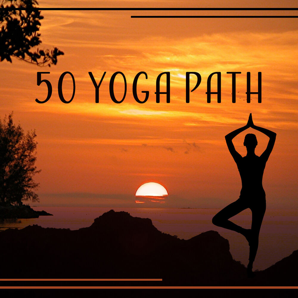 50 Yoga Path: Awareness & Relaxation, Exercises at Daily Life, Union