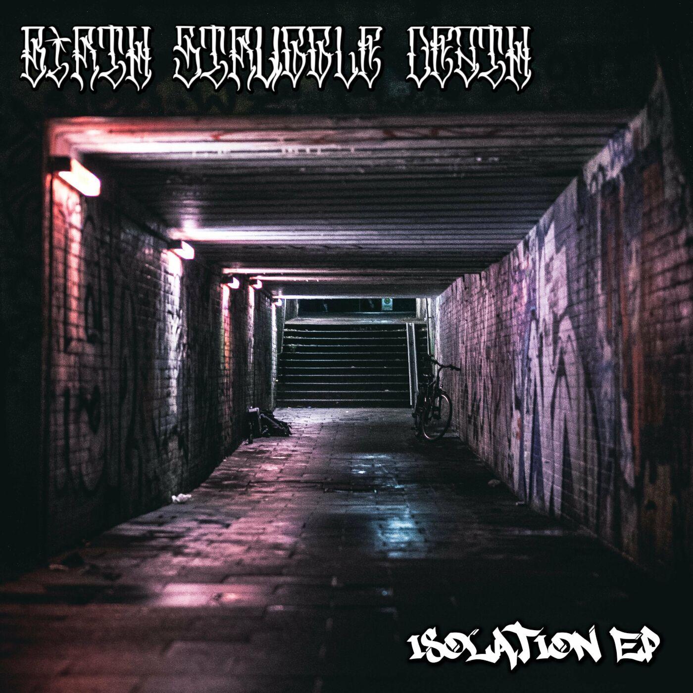 Birth Struggle Death - Isolation [EP] (2020)
