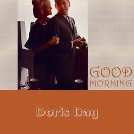 Doris Day Good Morning Lyrics And Songs Deezer