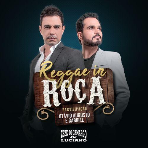 Música Reggae in Roça – Zezé Di Camargo & Luciano, Otávio Augusto E Gabriel (2018)