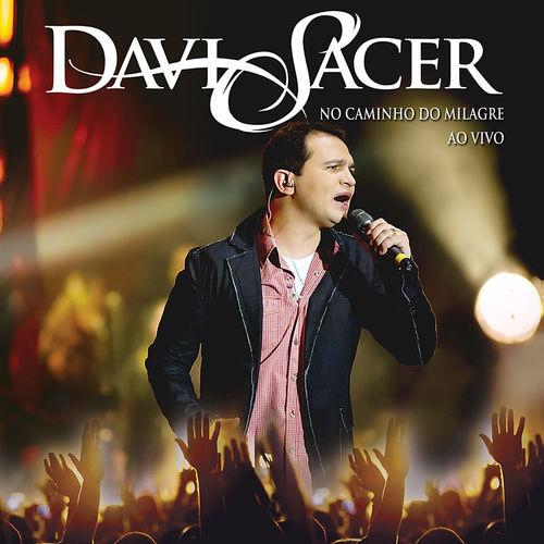 Baixar CD No Caminho do Milagre – Ao Vivo – Davi Sacer (2011) Grátis